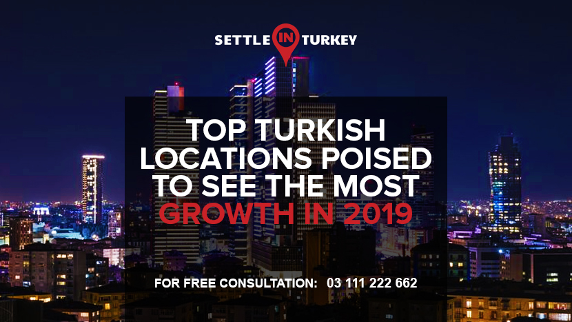 Top Turkish Locations Poised To See The Most Growth In 2019