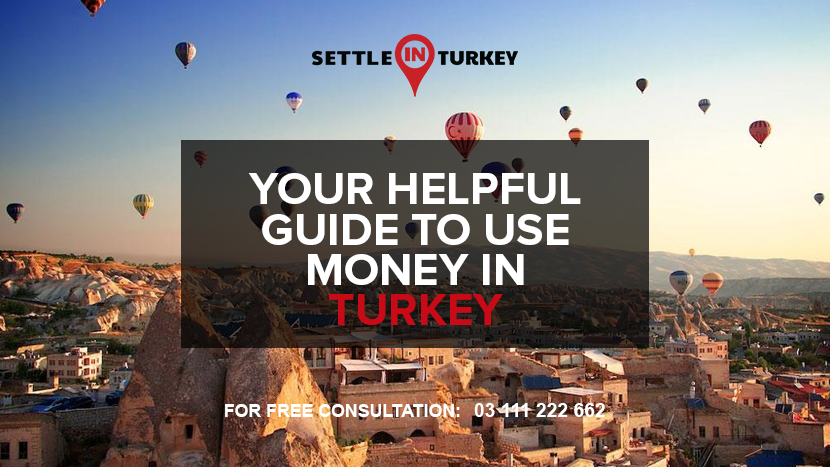 Your Helpful Guide to Use Money in Turkey