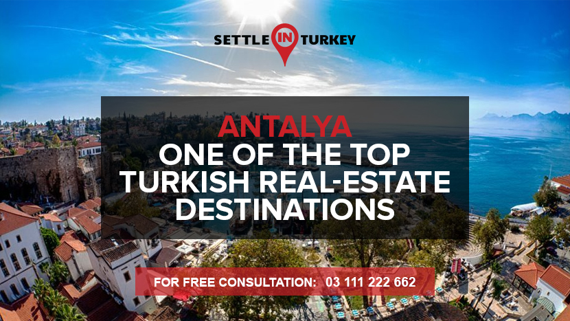 Antalya: One of The Top Turkish Real-Estate Destinations
