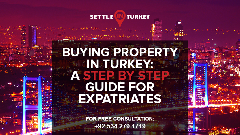 Buying Property in Turkey: A Step-by-Step Guide for Expatriates