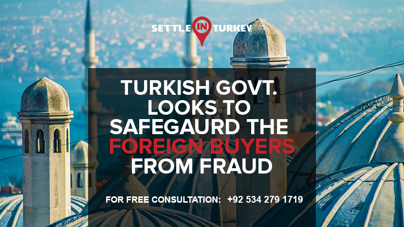 Turkish Government Looks to Safeguard the Foreign Buyers from Fraud