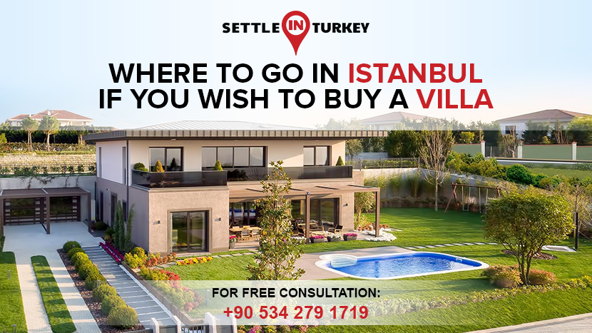 Where To Go in Istanbul if You wish to Buy a Villa?