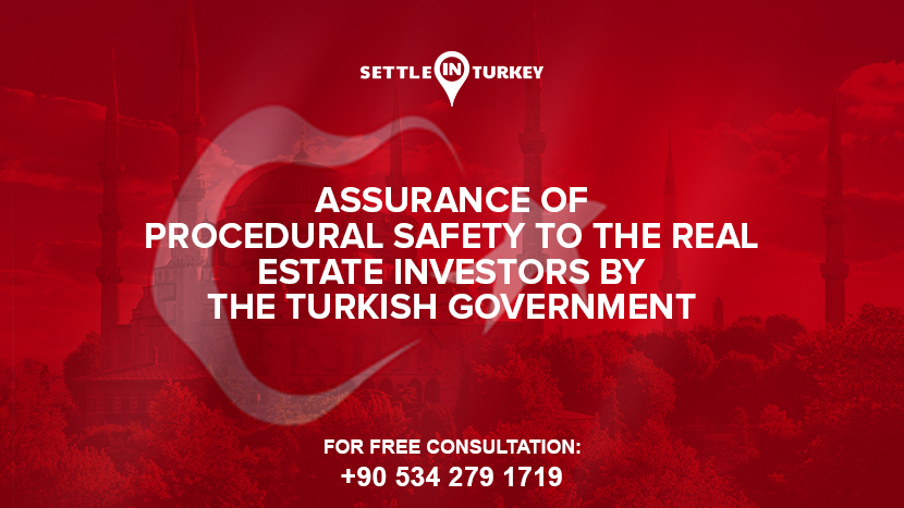 Assurance of Procedural Safety to the Real Estate Investors by the Turkish Government